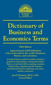 Dictionary of Business and Economic Terms ebook by Jack P., Friedman, Ph. D., CPA