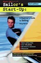 Sailor's Start-Up: A Beginner's Guide to Sailing ebook by Doug Werner