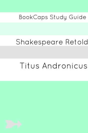 Titus Andronicus In Plain and Simple English (A Modern Translation and the Original Version) ebook by BookCaps