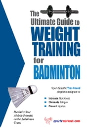 The Ultimate Guide to Weight Training for Badminton ebook by Rob Price