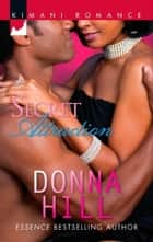 Secret Attraction (Mills & Boon Kimani) ebook by Donna Hill