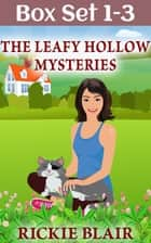 The Leafy Hollow Mysteries, Vols. 1-3 - The Leafy Hollow Mysteries Box Set ebook by Rickie Blair