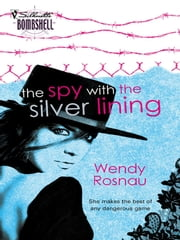 The Spy With The Silver Lining ebook by Wendy Rosnau