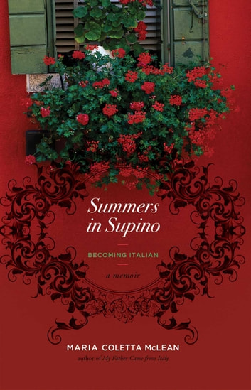 Summers in Supino - Becoming Italian ebook by Maria Coletta McLean
