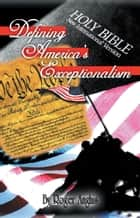 Defining America's Exceptionalism ebook by Roger Anghis