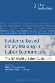 Evidence-based Policy Making in Labor Economics - The IZA World of Labor Guide 2015 ebook by Klaus F. Zimmermann,Alexander S. Kritikos