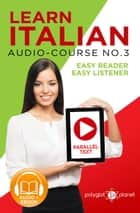 Learn Italian - Easy Reader | Easy Listener | Parallel Text - Audio-Course No. 3 - Learn Italian | Audio & Reading, #3 ebook by Polyglot Planet