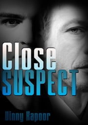Close Suspect (A Short Story) ebook by Vinny Kapoor
