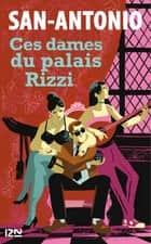 Ces dames du palais Rizzi ebook by SAN-ANTONIO