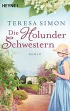 Die Holunderschwestern ebook by Teresa Simon