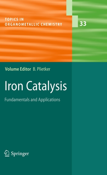 Iron Catalysis - Fundamentals and Applications ebook by