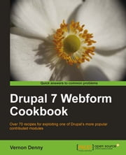 Drupal 7 Webform Cookbook ebook by Vernon Denny