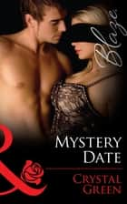 Mystery Date (Mills & Boon Blaze) ebook by Crystal Green