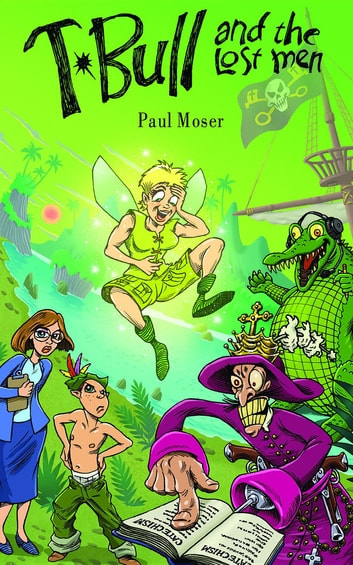 T-Bull and the Lost Men ebook by Paul Moser