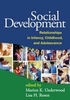 Social Development ebook by Marion K. Underwood, PhD,Lisa H. Rosen, PhD