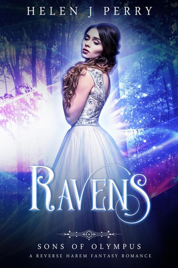 Ravens: Sons of Olympus Reverse Harem Romance - Sons of Olympus, #2 ebook by Helen J Perry