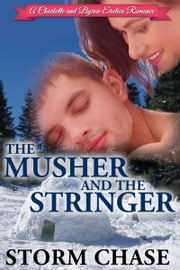 The Musher And the Stringer ebook by Storm Chase