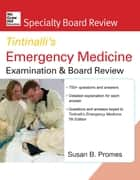 McGraw-Hill Specialty Board Review Tintinalli's Emergency Medicine Examination and Board Review, 7th Edition ebook by Susan B Promes