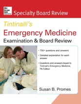 McGraw-Hill Specialty Board Review Tintinalli's Emergency Medicine Examination and Board Review, 7th Edition ebook by Susan Promes