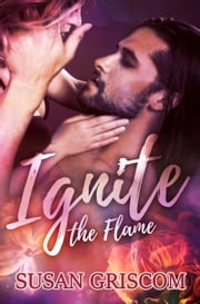 Ignite the Flame - The Sectorium Series, #1 ebook by Susan Griscom