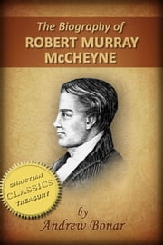 The Biography of Robert Murray McCheyne (Illustrated) ebook by Jonathan Edwards