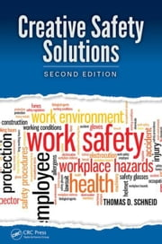 Creative Safety Solutions, Second Edition ebook by Schneid, Thomas D