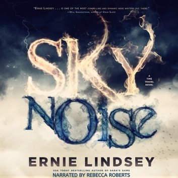 Skynoise: A Time Travel Thriller audiobook by Ernie Lindsey
