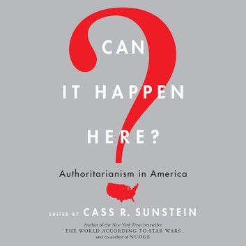 Can It Happen Here? - Authoritarianism in America audiobook by Cass R. Sunstein