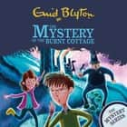 The Mystery of the Burnt Cottage - Book 1 audiobook by Enid Blyton