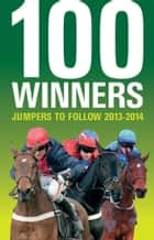 100 Winners: Jumpers to Follow 2013-2014 ebook by Ashley Rumney
