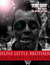 Hush, Little Brother ebook by Richard Rippon