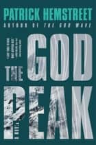 The God Peak - A Novel ebook by Patrick Hemstreet