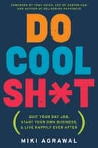 Do Cool Sh*t ebook by Miki Agrawal