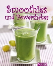 Smoothies & Powershakes - Fruchtige Smoothies, Grüne Smoothies, Powerdrinks & Co. ebook by Kobo.Web.Store.Products.Fields.ContributorFieldViewModel