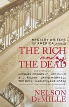 Mystery Writers of America Presents The Rich and the Dead ebook by Nelson DeMille, Mystery Writers of America, Inc.