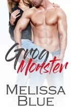 Grog Monster ebook by Melissa Blue