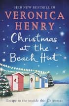 Christmas at the Beach Hut - The heartwarming holiday read ebook by