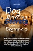 Dog Breeding Secrets For Beginners