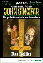 John Sinclair - Folge 1442 - Das Relikt ebook by Jason Dark