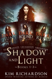The Shadow and Light Series, Books 1-3 ebook by Kim Richardson