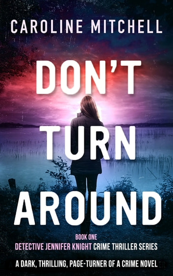 Don't Turn Around - A dark, thrilling, page-turner of a crime novel 電子書 by Caroline Mitchell
