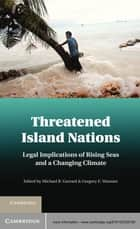 Threatened Island Nations ebook by Michael B. Gerrard,Gregory E. Wannier