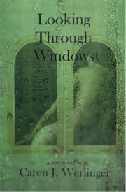 Looking Through Windows ebook by Caren J. Werlinger