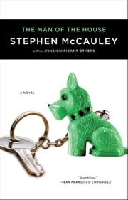 The Man of the House ebook by Stephen McCauley
