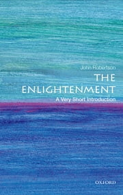 The Enlightenment: A Very Short Introduction ebook by John Robertson