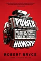 Power Hungry ebook by Robert Bryce