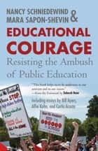 Educational Courage ebook by Mara Sapon-Shevin,Nancy Schniedewind