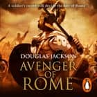 Avenger of Rome - (Gaius Valerius Verrens 3): a gripping and vivid Roman page-turner you won't want to stop reading audiobook by Douglas Jackson