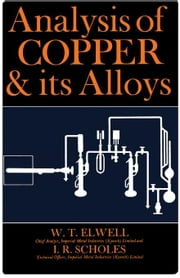 Analysis of Copper and Its Alloys ebook by Elwell, W. T.