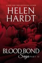 Blood Bond: 13 ebook by Helen Hardt